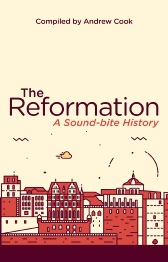 The Reformation: A Sound-bite History